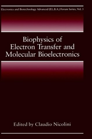 Biophysics of Electron Transfer and Molecular Bioelectronics (Electronics and Biotechnology Advanced (Elba) Forum Series)
