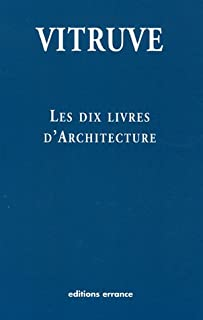 Les dix livres d'architecture, Vitruve (0090?-0020? av. J.-C.)