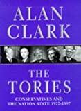 The Tories: Conservatives and the Nation State, 1922-1997 (029781849X) by Clark, Alan