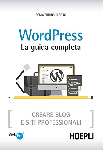 WordPress La guida completa Creare Blog e siti professionali PDF