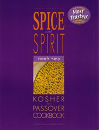 The Spice and Spirit Kosher Passover Cookbook by Lubavich Woman's Organization