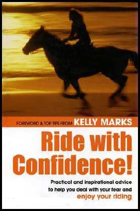 Image for Ride With Confidence: Practical and Inspirational Advice to Help You Deal With Your Fear and Enjoy Riding