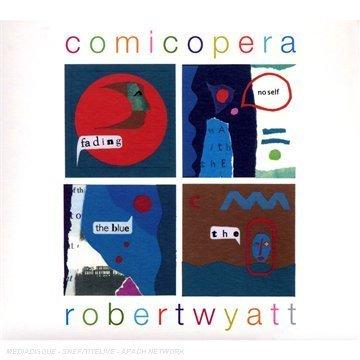 Robert Wyatt - Comicopera - Zortam Music