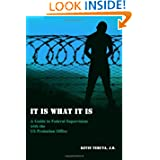 It is What it Is: A Guide to Federal Supervision with the US Probation Office