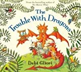 Debi Gliori The Trouble with Dragons