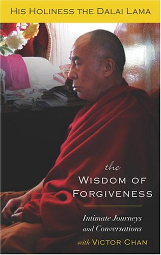 The Wisdom of Forgiveness: Intimate Journeys and Conversations, DALAI LAMA, CHAN VICTOR