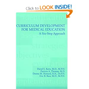 Curriculum Development for Medical Education: A Six-Step Approach  by David E. Kern MD MPH