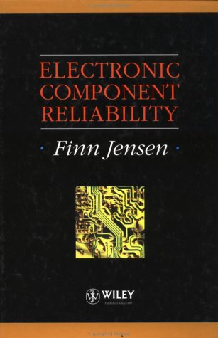 Electronic Component Reliability: Fundamentals, Modelling, Evaluation, and Assurance (Quality and Reliability Engineerin