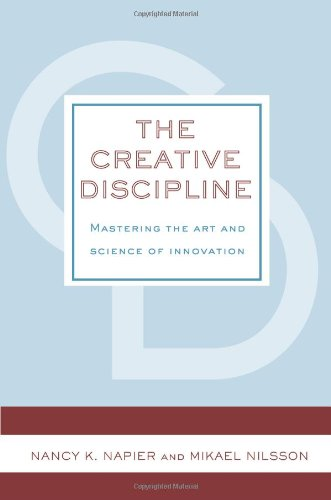 The Creative Discipline: Mastering the Art and Science of Innovation