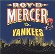 Roy D Mercer Vs Yankees by Roy D Mercer Roy D. Mercer