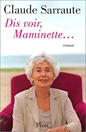 Dis voir, Maminette