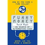 Funny Money: In Search of Alternative Cashby David Boyle