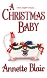 A Christmas Baby (0821777696) by Blair, Annette