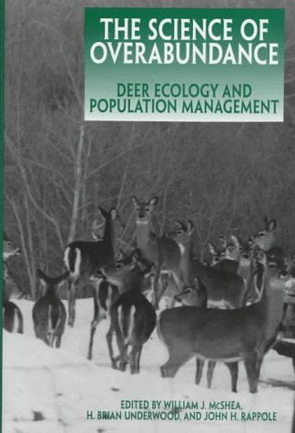 The Science Of Overabundance Dee Ecology and Population Management, McShea, William J. , Et Al, editors