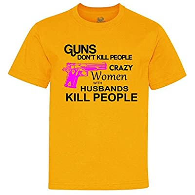 Crazy Women With Husbands Kill People Youth T-Shirt