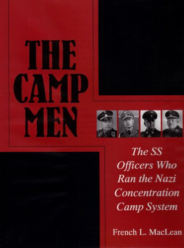 The Camp Men: The SS Officers Who Ran the Nazi Concentration Camp System (Schiffer Military History)