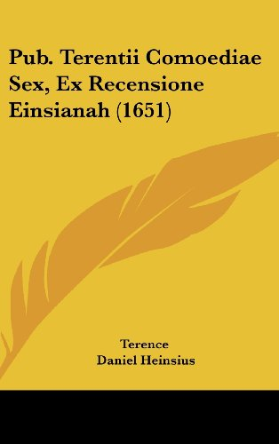 Pub. Terentii Comoediae Sex, Ex Recensione Einsianah (1651)