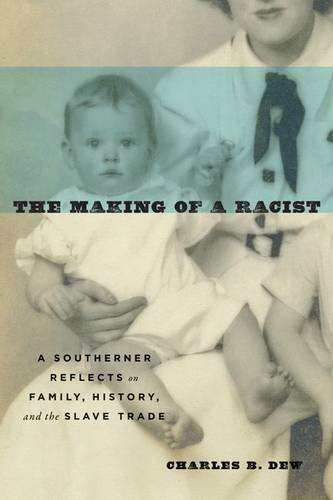The Making of a Racist: A Southerner Reflects on Family, History, and the Slave Trade (The Making Of A Slave compare prices)