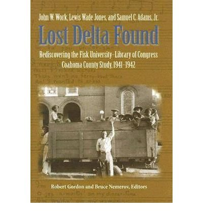 lost-delta-found-rediscovering-the-fisk-university-library-of-congress-coahoma-county-folklore-proje