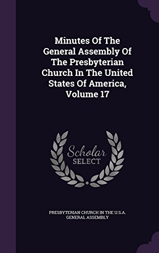 Minutes Of The General Assembly Of The Presbyterian Church In The United States Of America, Volume 17