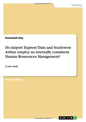 do-airport-express-train-and-southwest-airline-employ-an-internally-consistent-human-ressources-mana