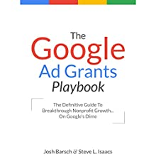 The Google Ad Grants Playbook: The Definitive Guide to Breakthrough Nonprofit Growth...On Google's Dime Audiobook by Josh Barsch, Steve Isaacs Narrated by Gail L. Chaffee
