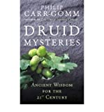 Druid Mysteries: Ancient Wisdom for the 21st Century (0712661107) by Carr-Gomm, Philip