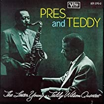 ♪Pres and Teddy/ Lester Young(ts),Teddy Willson(p),Gene Ramey(b),Jo Jones(ds)