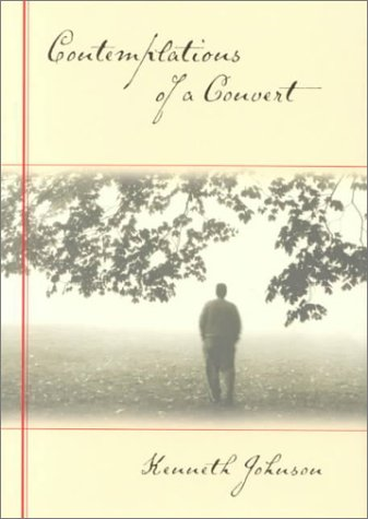 Contemplations of a Convert, KENNETH JOHNSON