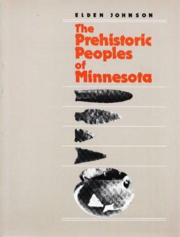Prehistoric Peoples of Minnesota (Minnesota Prehistoric Archaeology Series)