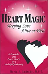Heart Magic : Keeping Love Alive & Well