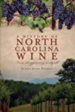 img - for A History of North Carolina Wines : From Scuppernong to Syrah (Paperback)--by Alexia Jones Helsley [2010 Edition] book / textbook / text book