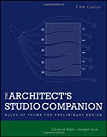 The Architect`s Studio Companion: Rules of Thumb for Preliminary Design ebook download