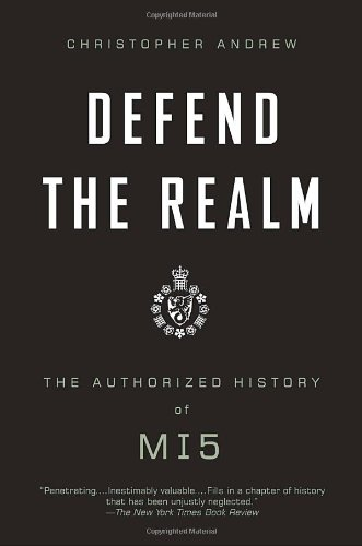 Defend the Realm: The Authorized History of MI5 (Vintage)