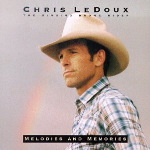 Chris Ledoux - Melodies and Memories - Zortam Music