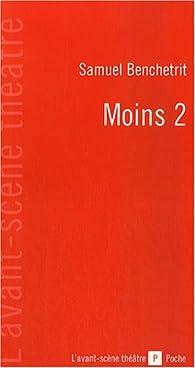 Moins 2 par Samuel Benchetrit