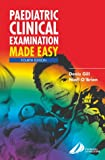 Paediatric Clinical Examination Made Easy, 4e