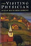 The Visiting Physician (0385477015) by Susan Shreve