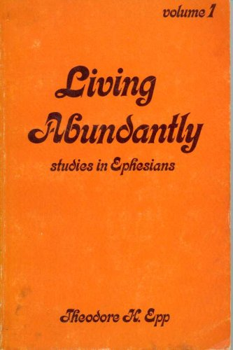 LIVING ABUNDANTLY VOLUME 1, Theodore Epp