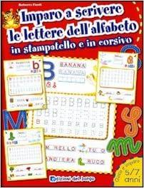Imparo a scrivere le lettere dell'alfabeto in stampatello e in corsivo