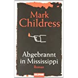 "Abgebrannt in Mississippi: Romanvon ""Mark Childress"""
