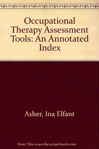 Occupational Therapy Assessment Tools: An Annotated Index