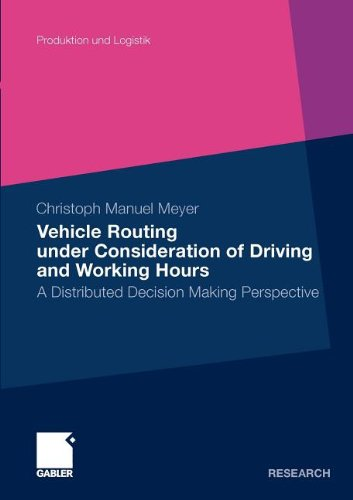 Vehicle Routing under Consideration of Driving and Working Hours: A Distributed Decision Making Perspective (Produktion