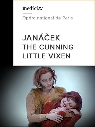 Janáček, The Cunning Little Vixen