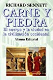 Carne y piedra / Flesh and Stone: El cuerpo y la ciudad en la civilizacion occidental / The Body and the City in Western Civilization (Spanish Edition)