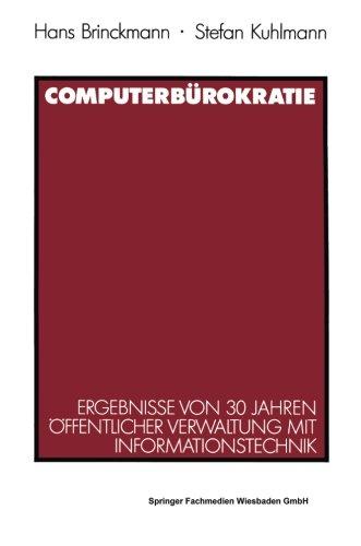 Computerburokratie: Ergebnisse von 30 Jahren offentlicher Verwaltung mit Informationstechnik  [Kuhlmann, Stefan - Brinckmann, Hans] (Tapa Blanda)
