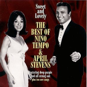 Nino Tempo & April Stevens - Sweet And Lovely: The Best Of Nino Tempo & April Stevens - Zortam Music