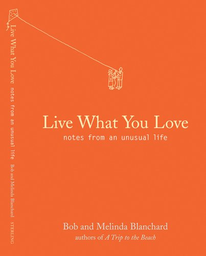 Image for Live What You Love: Notes from an Unusual Life