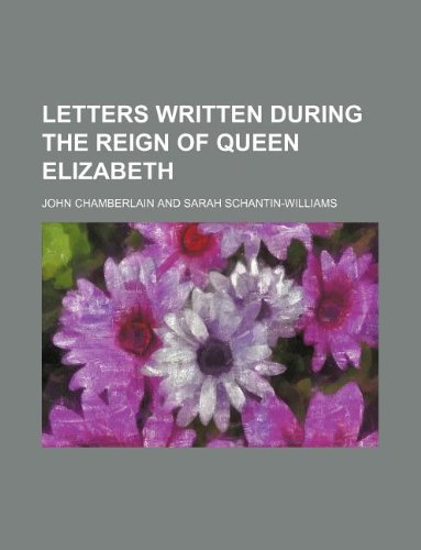 Letters written during the reign of Queen Elizabeth