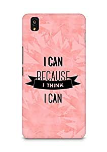 Amez I Can because I Think Back Cover For OnePlus X